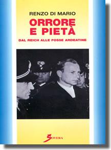 Di Mario - Orrore e pietà, dal Reich alle Fosse Ardeatine