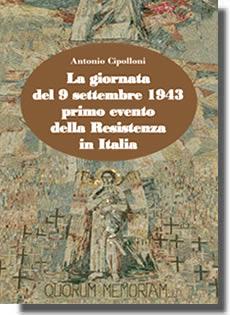 cipolloni_la_giornata_del_9_settembre_1943_primo_evento_della_resistenza_in_italia