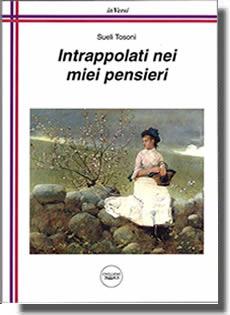 sueli_tosoni_copertina_libro_intrappolati_nei_miei_pensieri