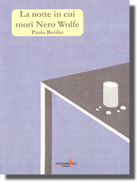 paolo_rotilio_la_notte_in_cui_mori_nero_wolfe_2